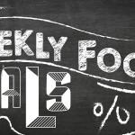 WEEKLY FOOD DEALS